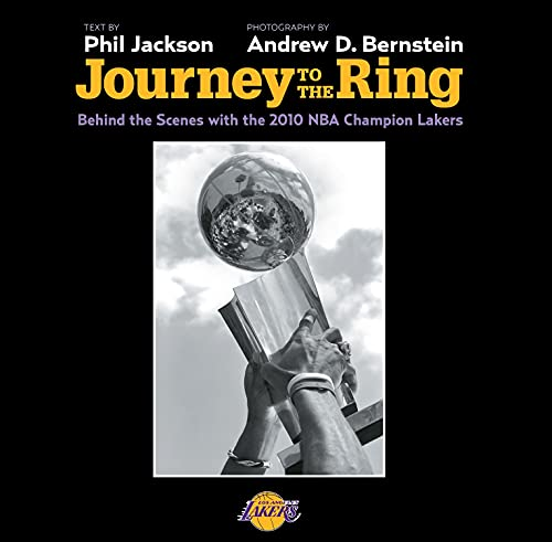 Journey to the Ring: Behind the Scenes with the 2010 NBA Champion Lakers (Hardcover): Phil Jackson
