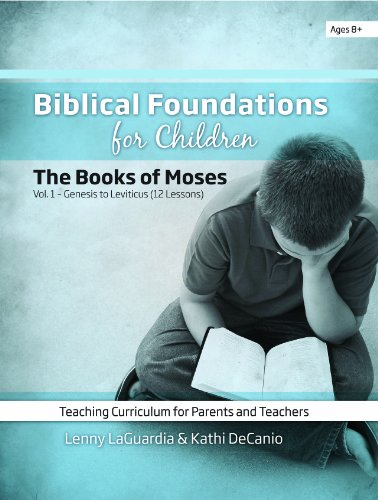 Biblical Foundations for Children, Volume I: LaGuardia, Lenny; DeCanio,