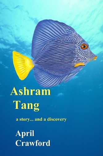 Ashram Tang: a story. and a discovery: Volume 1: Crawford, April