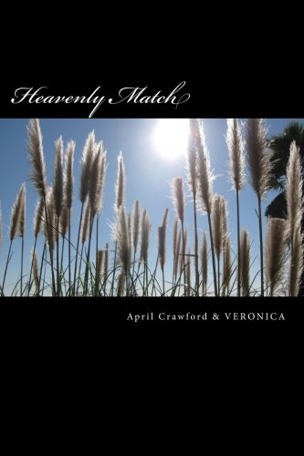 9780982326930: Heavenly Match: A Spirit Guide and a Deep Trance Channel Tell Their True Stories about How and Why They Met