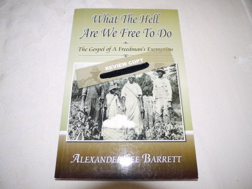 What The Hell Are We Free To: Alexander Lee Barrett