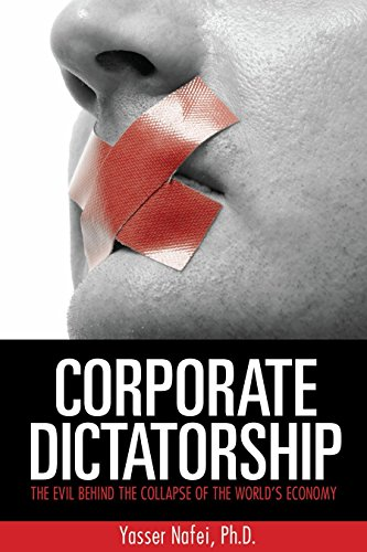 9780982328743: Corporate Dictatorship:The Evil Behind the Collapse of the World's Economy