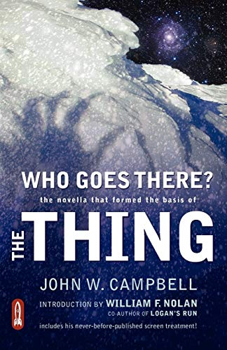 9780982332207: Who Goes There?: The Novella That Formed the Basis of the Thing