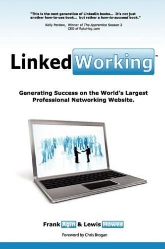 9780982333204: LinkedWorking: Generating Success on LinkedIn ... the World's Largest Professional Networking Website