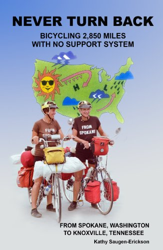 Never Turn Back: Bicycling 2,850 Miles With: Kathy Saugen-Erickson