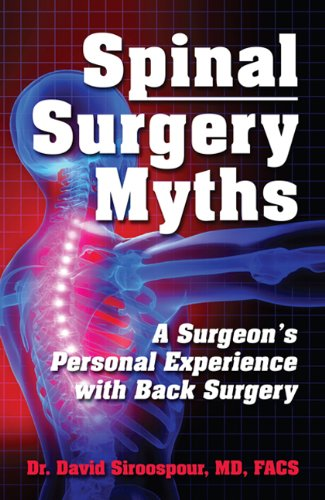 """9780982336205: Spinal Surgery Myths: A Surgeon s Personal Experience With Back Surgery"""""""