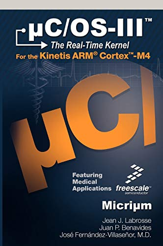 9780982337523: uC/OS-III: The Real-Time Kernel and the Freescale Kinetis ARM Cortex-M4