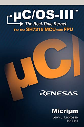 9780982337547: uC/OS-III: The Real-Time Kernel and the Renesas SH7216