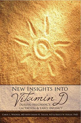 9780982337967: New Insights into Vitamin D: During Pregnancy, Lactation and Early Infancy