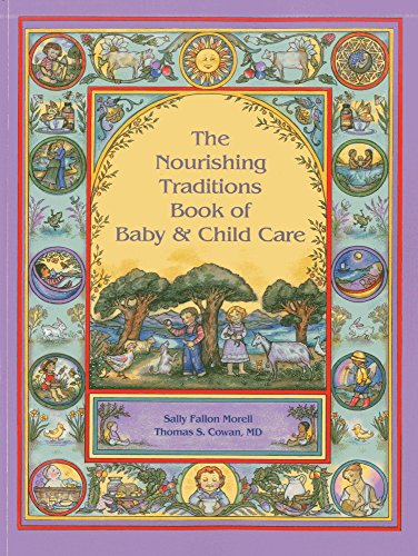 9780982338315: The Nourishing Traditions Book of Baby & Child Care
