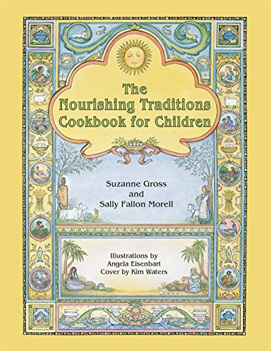 Nourishing Traditions Cookbook for Children (Spiral): Suzanne Gross