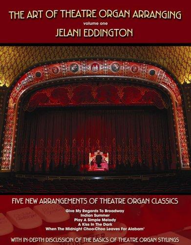 9780982338506: The Art Of Theatre Organ Arranging (Vol. 1)--Five New Arrangements Of Theatre Organ Classics