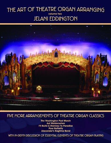 9780982338513: The Art Of Theatre Organ Arranging (Vol. 2) -- Five More Arrangements Of Theatre Organ Classics