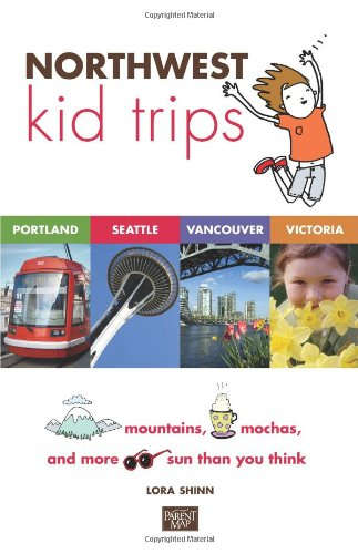 9780982345436: Northwest Kid Trips: Portland, Seattle, Victoria, Vancouver