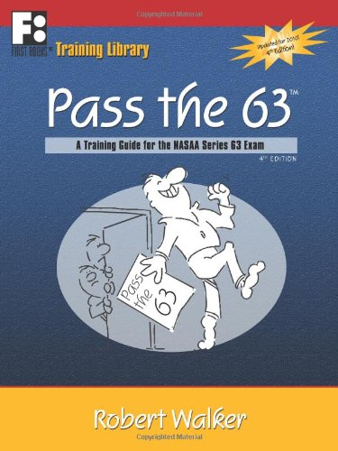 9780982347607: Pass the 63: A Training Guide for the NASAA Series 63 Exam