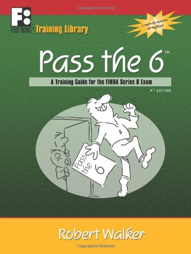 9780982347652: Pass the 6: A Training Guide for the FINRA Series 6 Exam
