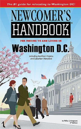Newcomer's Handbook for Moving to and Living in Washington, DC Including Northern Virginia and ...