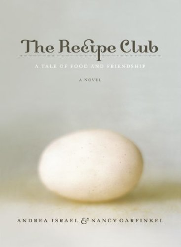 9780982349205: The Recipe Club: A Tale of Food and Friendship