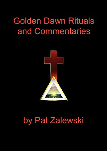 9780982352120: Golden Dawn Rituals and Commentaries