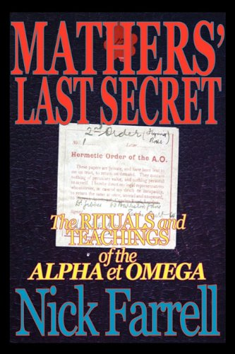 9780982352168: Mathers' Last Secret: The Rituals and Teachings of the Alpha Et Omega
