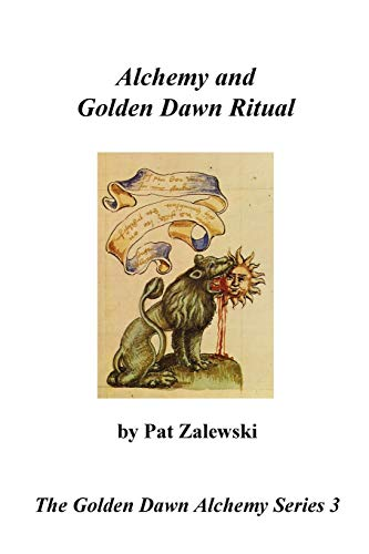 9780982352182: Alchemy and Golden Dawn Ritual - The Golden Dawn Alchemy Series 3