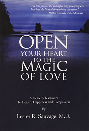 Open Your Heart to the Magic of Love: Lester R. Sauvage