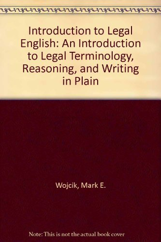 9780982353806: Introduction to Legal English: An Introduction to Legal Terminology, Reasoning, and Writing in Plain English