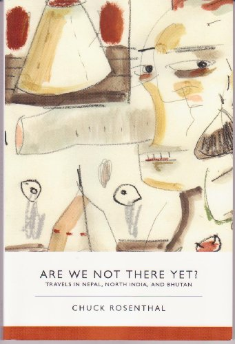 Are We Not There Yet?: Travels in: Chuck Rosenthal