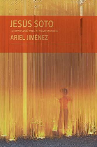 Jesús Soto in Conversation with Ariel Jiménez: Fundacià n Cisneros/Coleccià n Patricia Phelps de ...