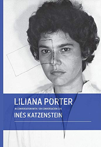 9780982354476: Liliana Porter in Conversation with Inés Katzenstein