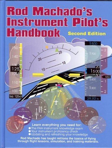 Rod Machado's Instrument Pilot's Handbook: Rod Machado