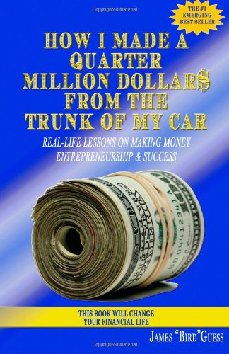 9780982356524: How I Made a Quarter Million Dollar$ From the Trunk of My Car