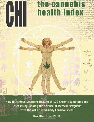 The Cannabis Health Index: How to Achieve Deep(er) Healing of 100 Chronic Symptoms and Diseases by ...