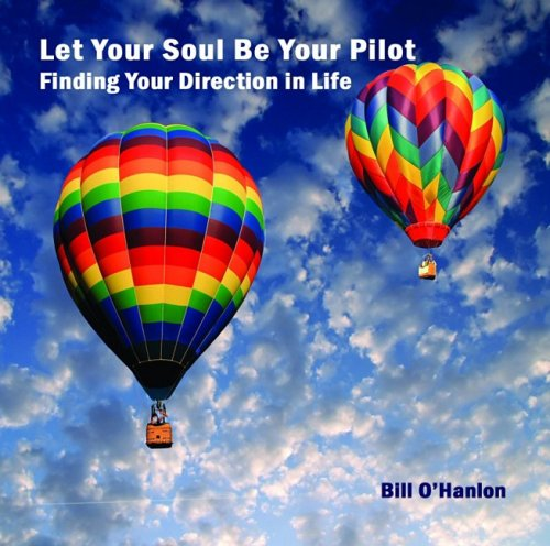 9780982357316: Let Your Soul Be Your Pilot: Finding Your Direction in Life