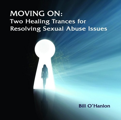 Moving on: Two Healing Trances for Resolving Sexual Abuse Issues (Compact Disc): Bill O'Hanlon