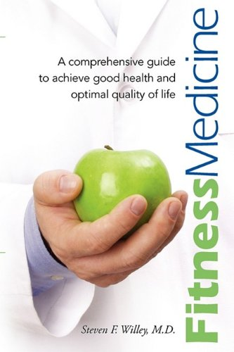 Fitness Medicine: A comprehensive guide to achieve good health and optimal quality of life: Willey,...