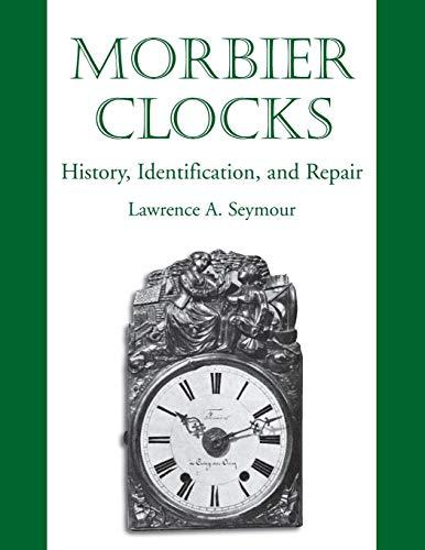 Morbier Clocks: Seymour, Lawrence A