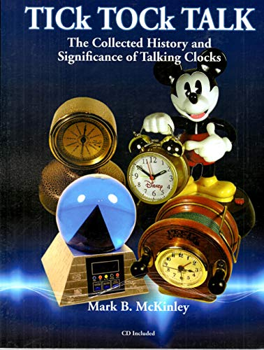 9780982358429: Tick Tock Talk The Collected History and Significance of Talking Clocks