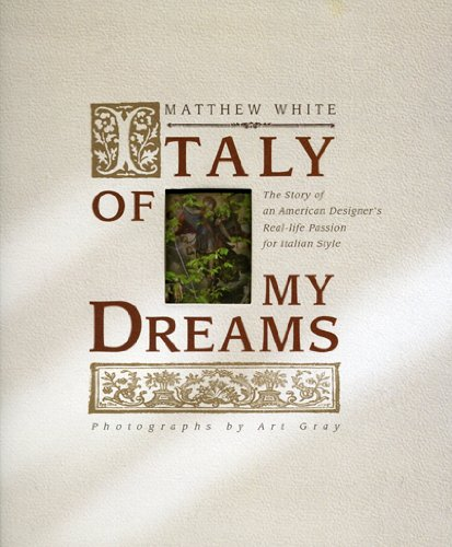 9780982358528: Italy of My Dreams: The Story of an American Designer's Real-life Passion for Italian Style