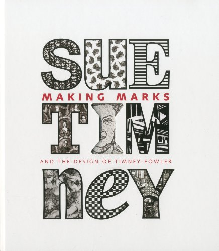 Making Marks: Sue Timney And The Design Of Timney - Fowler.: Timney, Sue; Smith, Sir Paul (foreword...