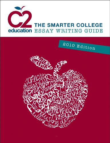9780982358900: C2 Education The Smarter College Essay Writing Guide 2010 Edition
