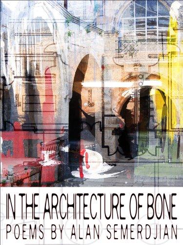 In the Architecture of Bone: Semerdjian, Alan
