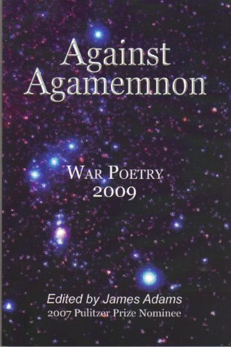 9780982359808: Against Agamemnon, War Poetry 2009