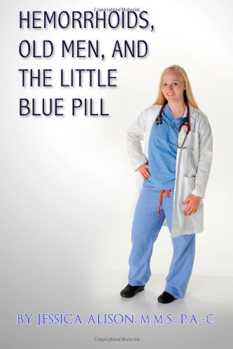Hemorrhoids, Old Men, and the Little Blue Pill: Jessica Alison