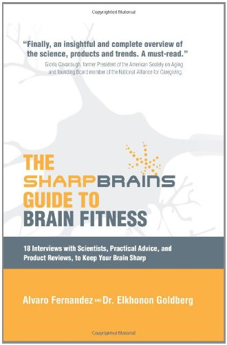 9780982362907: The Sharp Brains Guide to Brain Fitness: 18 Interviews With Scientists, Practical Advice, and Product Reviews, to Keep Your Brain Sharp