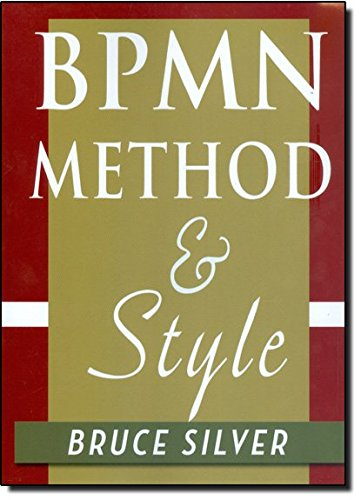 9780982368107: BPMN Method and Style: A levels-based methodology for BPM process modeling and improvement using BPMN 2.0