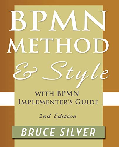 9780982368114: BPMN Method and Style, 2nd Edition, with BPMN Implementer's Guide: A structured approach for business process modeling and implementation using BPMN 2.0