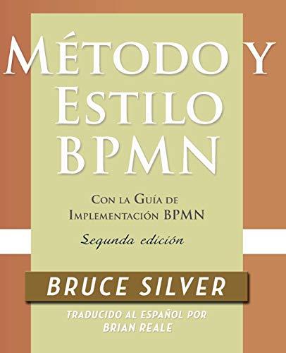 9780982368145: Método y Estilo BPMN, Segunda Edición, con la Guía de Implementación BPMN