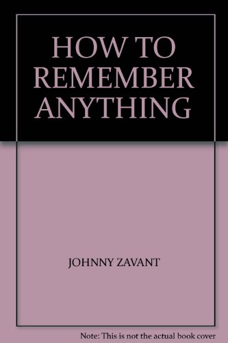 9780982370803: HOW TO REMEMBER ANYTHING