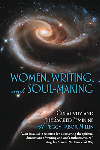 9780982371107: Women, Writing, and Soul-Making: Creativity and the Sacred Feminine